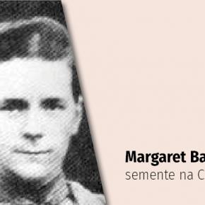 Margaret Barber: semente do evangelho na China